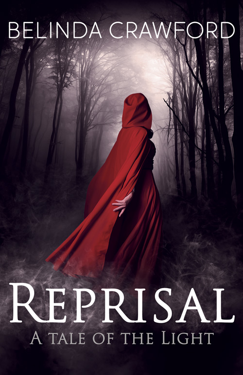 The cover of Reprisal: A Tale of the Light by Belinda Crawford. Features a woman in a red cloak looking back towards a dark forest.